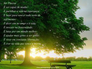 Ser Páscoa  É ser capaz de mudar; É partilhar a vida na esperança; É lutar…