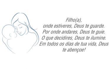 Filho(a), onde estiveres, Deus te guarde.  Por onde andares, Deus te guie.  O que decidires,…