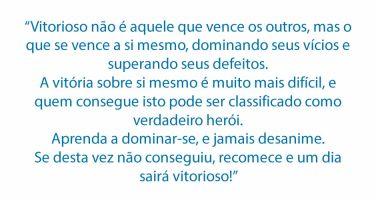 """""""Vitorioso não é aquele que vence os outros, mas o que se vence a si…"""