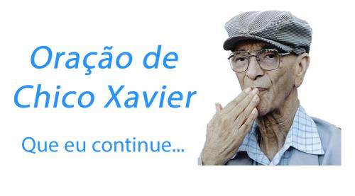 Mensagem de Chico Xavier e Emmanuel - Oração de Chico Xavier