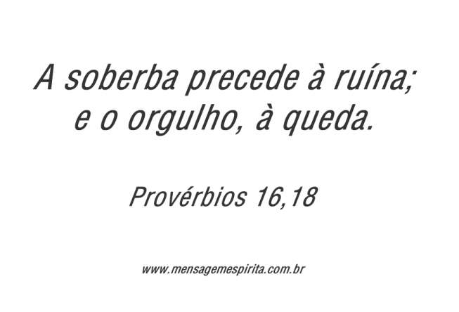 A Soberba Precede à Ruína E O Orgulho à Queda Frase De Facebook