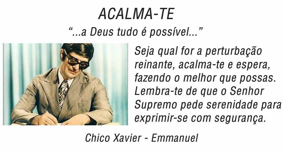 Mensagem Em Vídeo De Chico Xavier E Emmanuel Acalma Te